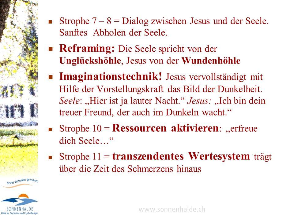 Strophe 7 – 8 = Dialog zwischen Jesus und der Seele.