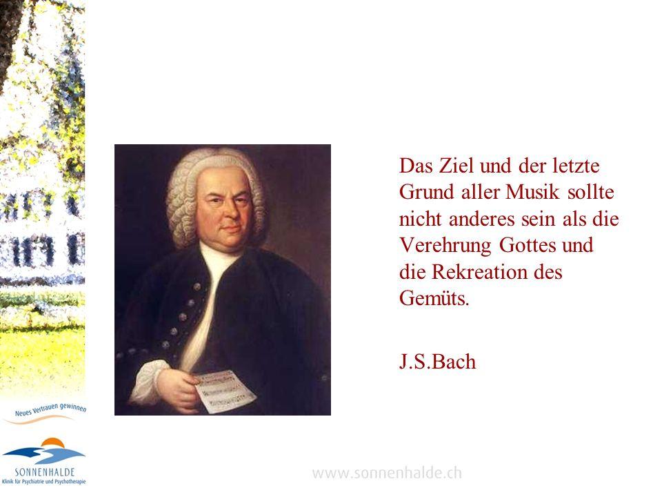 Das Ziel und der letzte Grund aller Musik sollte nicht anderes sein als die Verehrung Gottes und die Rekreation des Gemüts. J.S.Bach