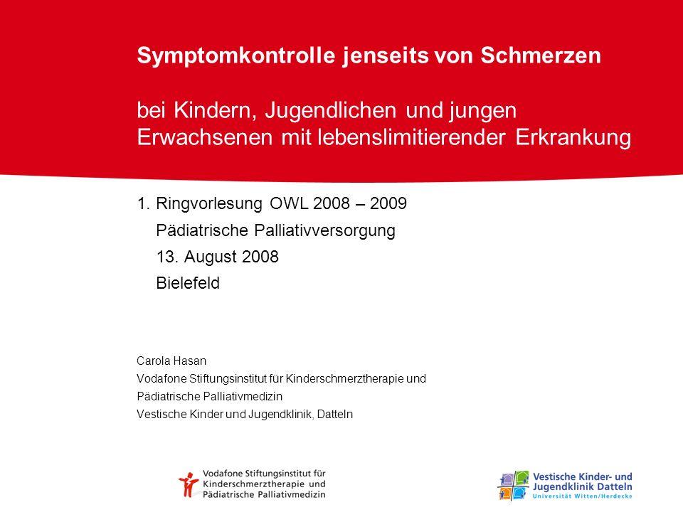 Symptomkontrolle jenseits von Schmerzen bei Kindern, Jugendlichen und jungen Erwachsenen mit lebenslimitierender Erkrankung 1. Ringvorlesung OWL 2008