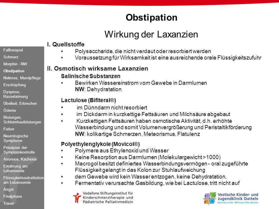 Obstipation Wirkung der Laxanzien I. Quellstoffe Polysaccharide, die nicht verdaut oder resorbiert werden Voraussetzung für Wirksamkeit ist eine ausre
