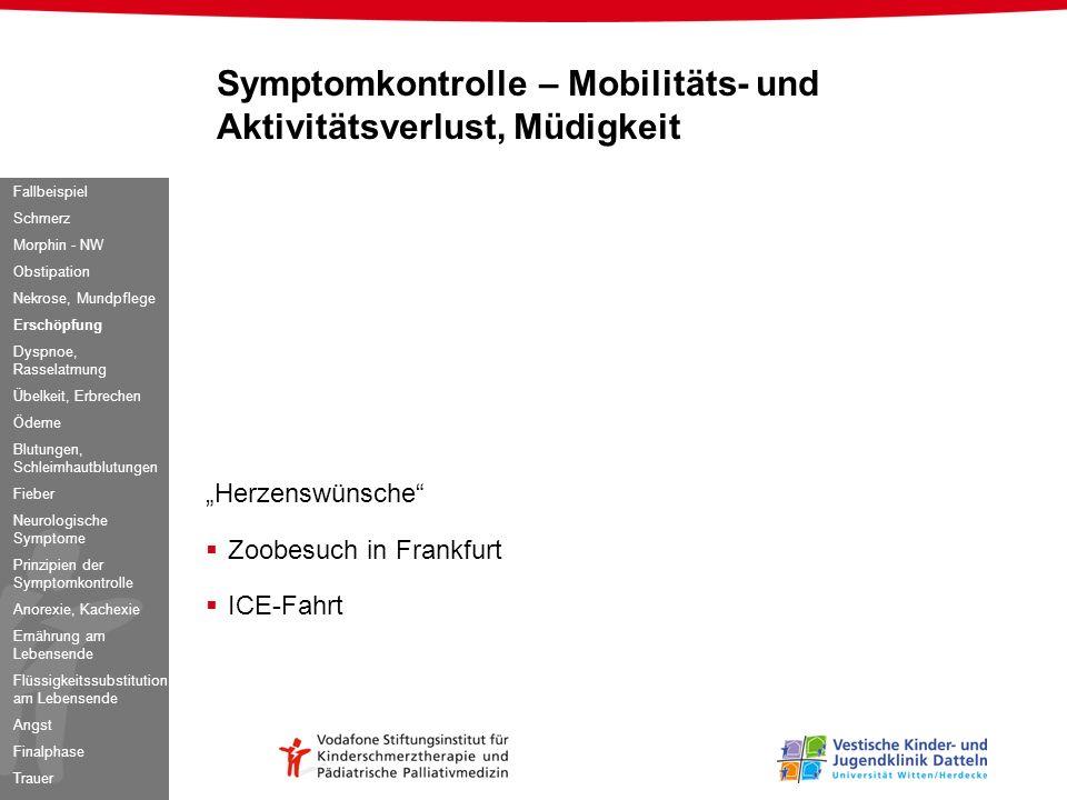 Symptomkontrolle – Mobilitäts- und Aktivitätsverlust, Müdigkeit Herzenswünsche Zoobesuch in Frankfurt ICE-Fahrt Fallbeispiel Schmerz Morphin - NW Obst