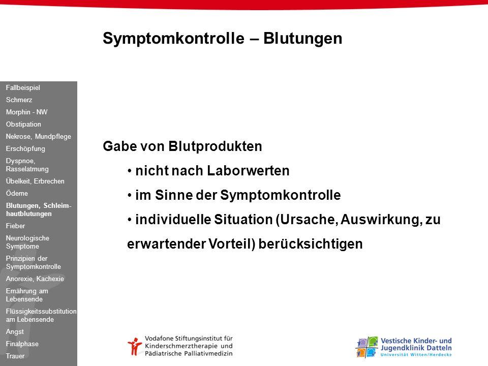 Gabe von Blutprodukten nicht nach Laborwerten im Sinne der Symptomkontrolle individuelle Situation (Ursache, Auswirkung, zu erwartender Vorteil) berüc