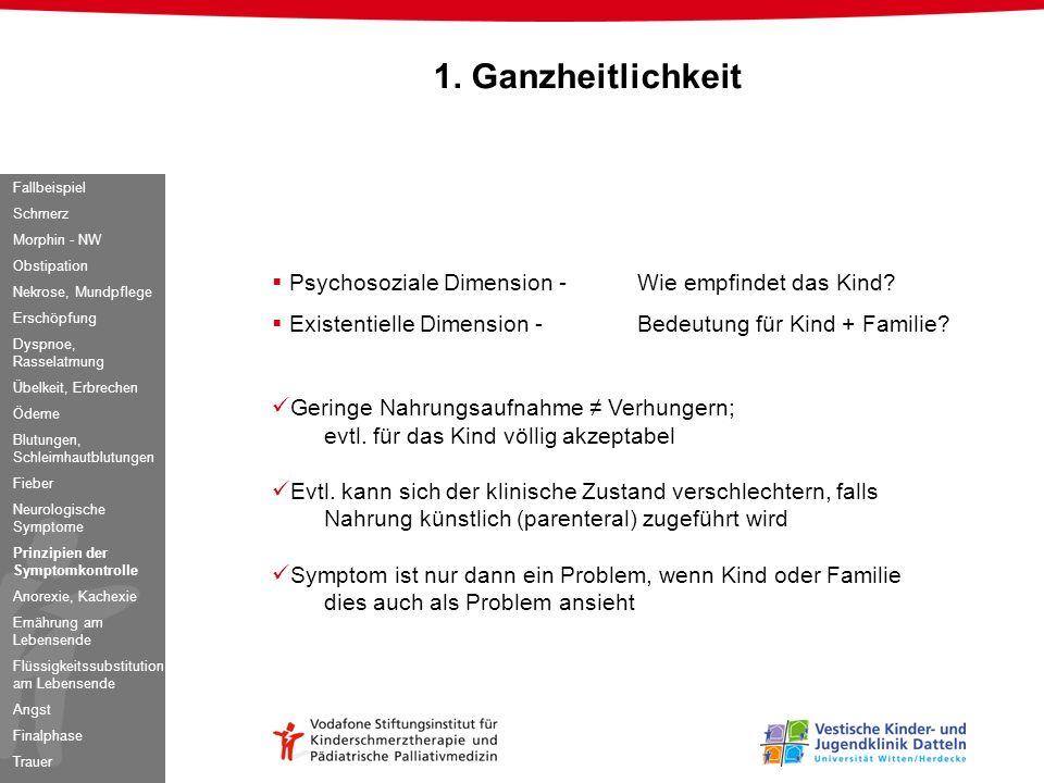Psychosoziale Dimension -Wie empfindet das Kind? Existentielle Dimension -Bedeutung für Kind + Familie? Geringe Nahrungsaufnahme Verhungern; evtl. für