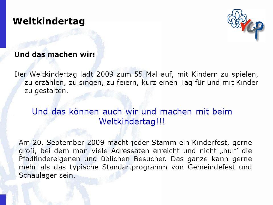 Weltkindertag Und das machen wir: Der Weltkindertag lädt 2009 zum 55 Mal auf, mit Kindern zu spielen, zu erzählen, zu singen, zu feiern, kurz einen Ta