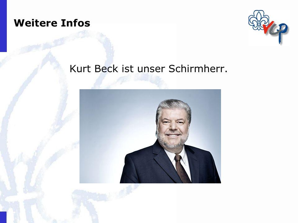 Weitere Infos Kurt Beck ist unser Schirmherr.