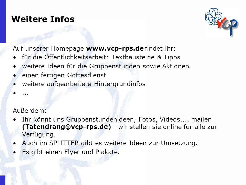 Weitere Infos Auf unserer Homepage www.vcp-rps.de findet ihr: für die Öffentlichkeitsarbeit: Textbausteine & Tipps weitere Ideen für die Gruppenstunde