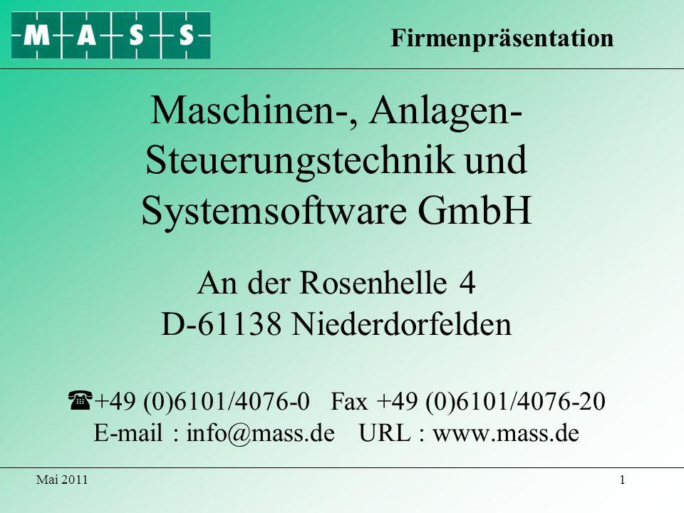 Mai 20112 Die MASS GmbH 1 Inhaltsverzeichnis 2 Standort 3 Die Firma 4-9 Historie-Meilensteine 10-14 Projekt-Historie 15-20 Lieferprogramm 21 Produktübersicht 22 Auszug aus der Kundenliste 23 Kontakt 24 Inhaltsverzeichnis