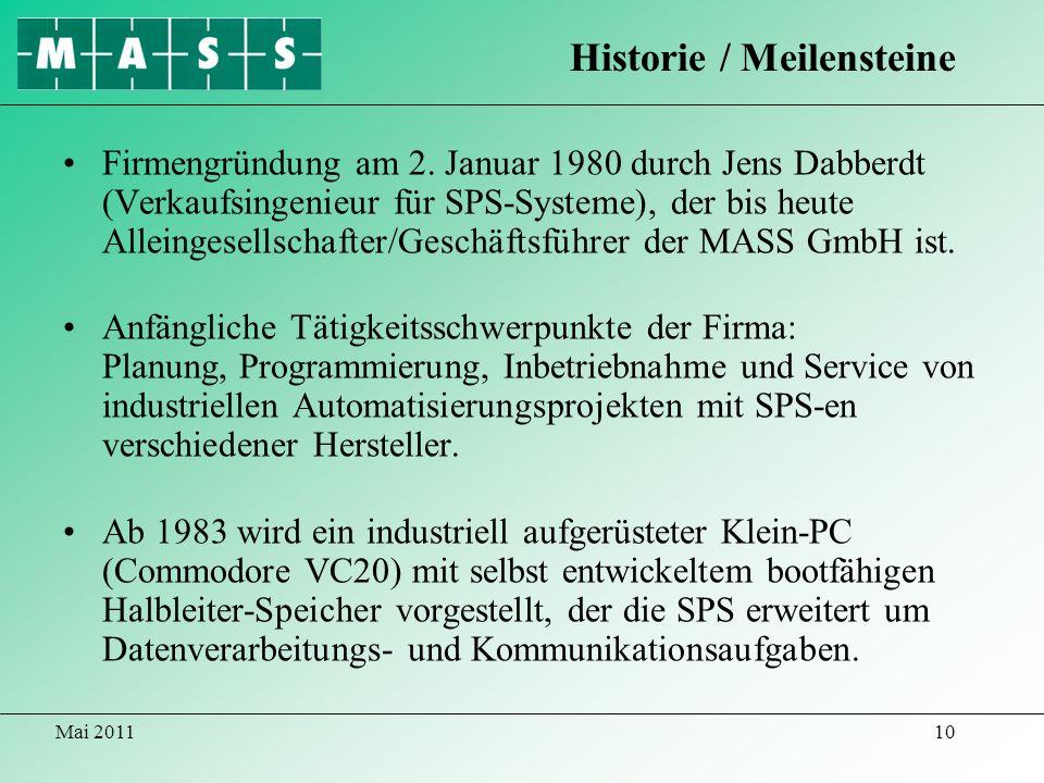 Mai 201110 Firmengründung am 2. Januar 1980 durch Jens Dabberdt (Verkaufsingenieur für SPS-Systeme), der bis heute Alleingesellschafter/Geschäftsführe