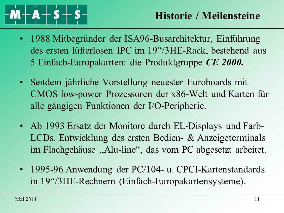 Mai 201111 1988 Mitbegründer der ISA96-Busarchitektur, Einführung des ersten lüfterlosen IPC im 19/3HE-Rack, bestehend aus 5 Einfach-Europakarten: die