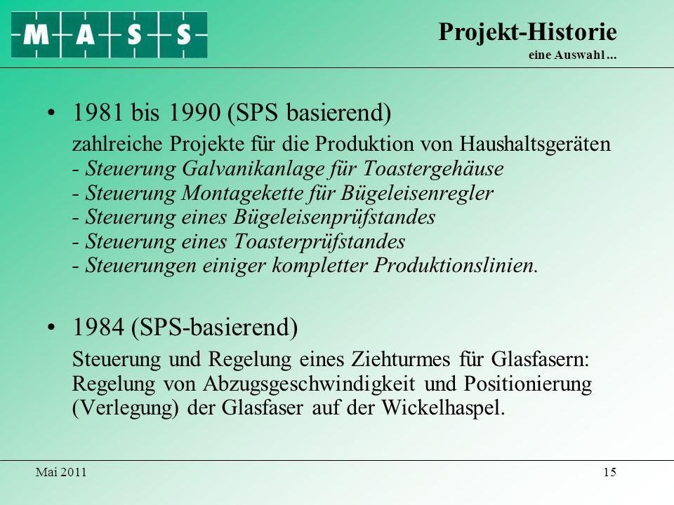 Mai 201115 1981 bis 1990 (SPS basierend) zahlreiche Projekte für die Produktion von Haushaltsgeräten - Steuerung Galvanikanlage für Toastergehäuse - S