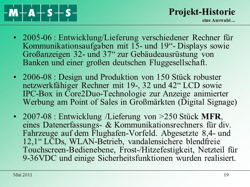 Mai 201119 2005-06 : Entwicklung/Lieferung verschiedener Rechner für Kommunikationsaufgaben mit 15- und 19- Displays sowie Großanzeigen 32- und 37 zur