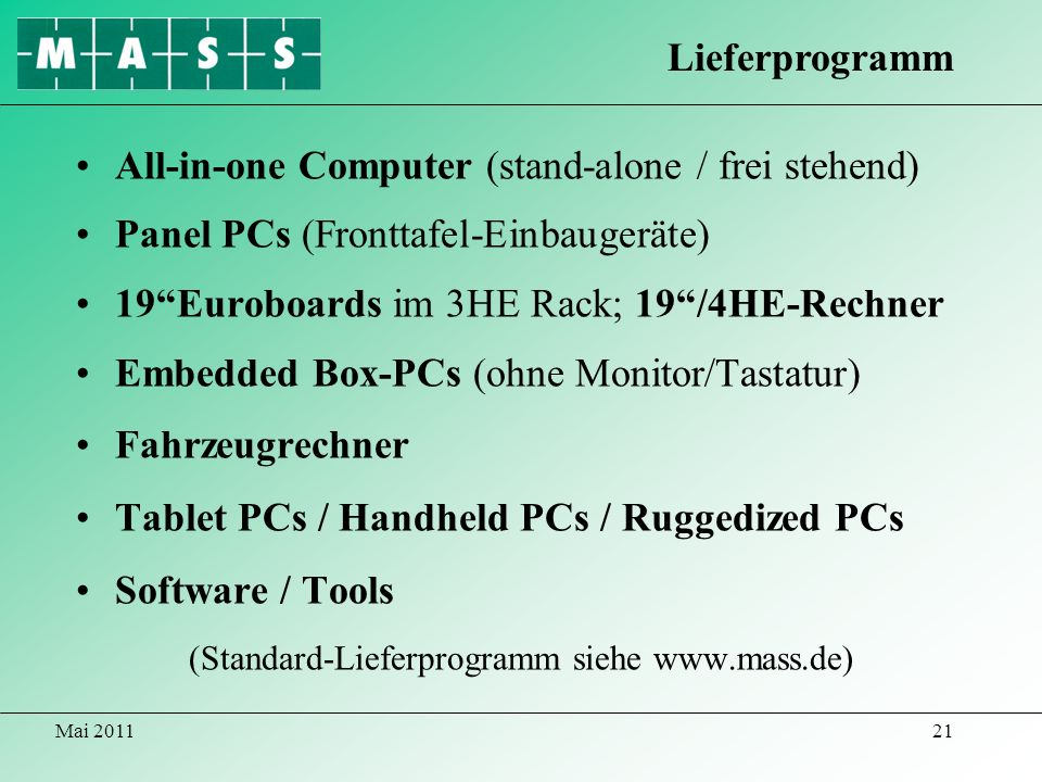 Mai 201121 All-in-one Computer (stand-alone / frei stehend) Panel PCs (Fronttafel-Einbaugeräte) 19Euroboards im 3HE Rack; 19/4HE-Rechner Embedded Box-