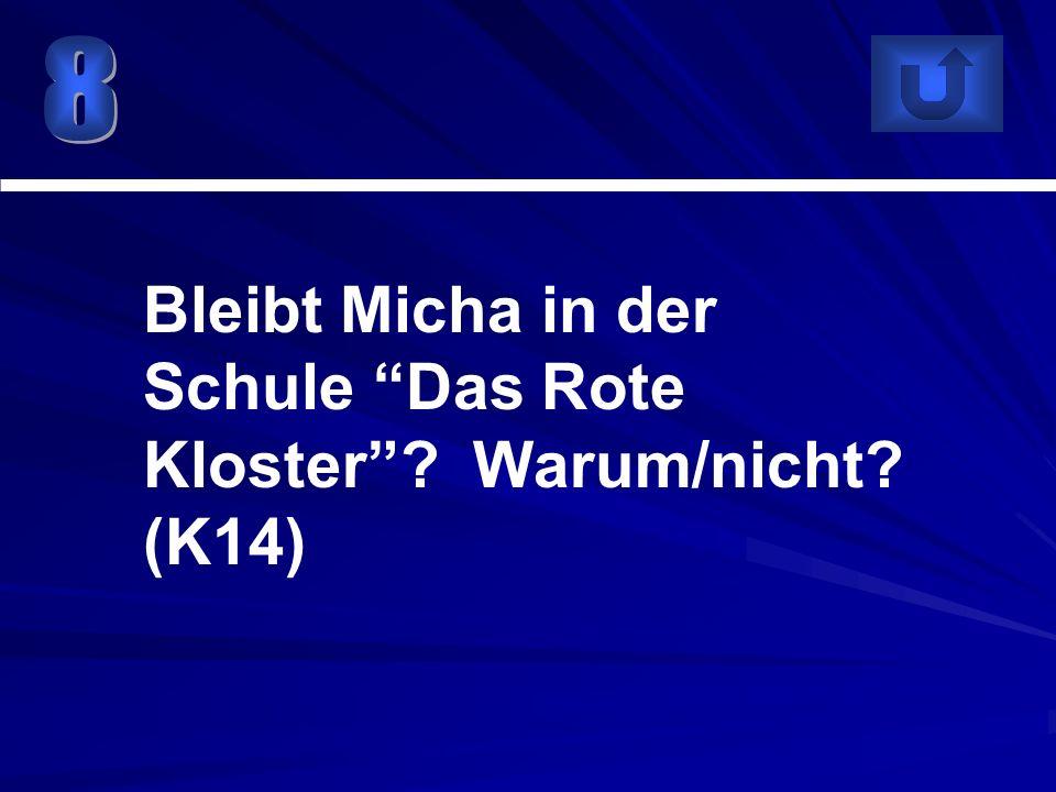 Bleibt Micha in der Schule Das Rote Kloster? Warum/nicht? (K14)
