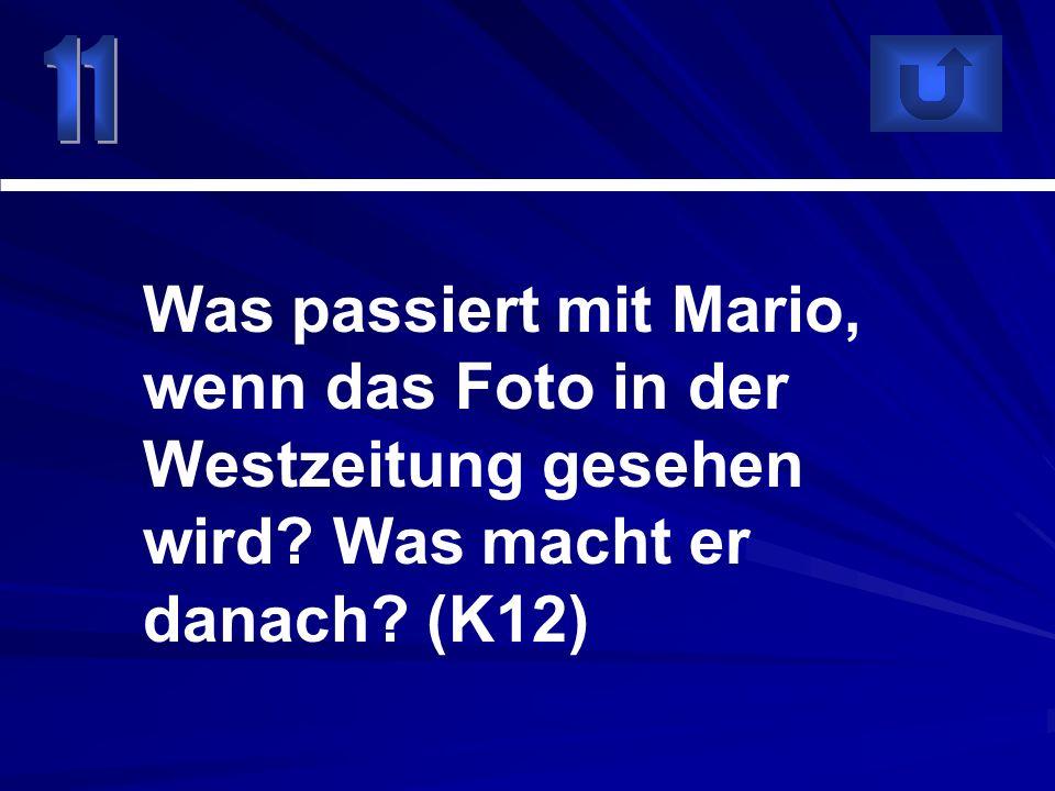 Was passiert mit Mario, wenn das Foto in der Westzeitung gesehen wird? Was macht er danach? (K12)