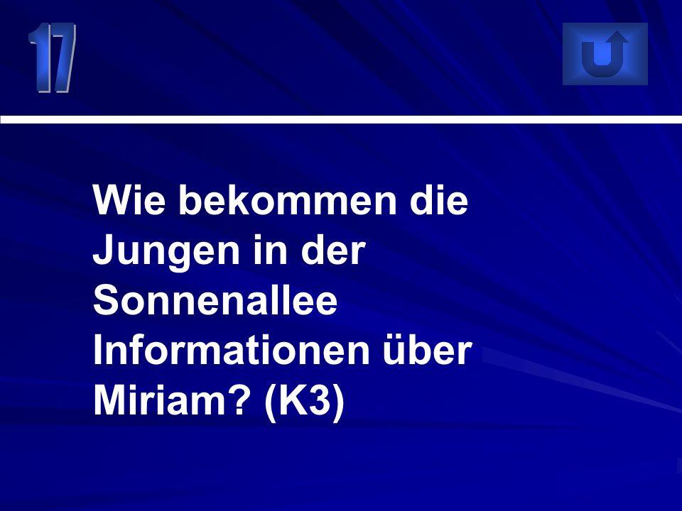 Wie bekommen die Jungen in der Sonnenallee Informationen über Miriam? (K3)