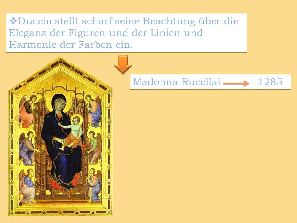 Duccio stellt scharf seine Beachtung über die Eleganz der Figuren und der Linien und Harmonie der Farben ein. Madonna Rucellai 1285