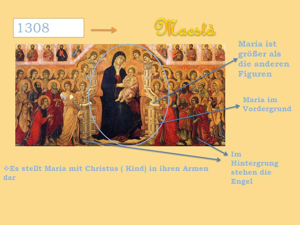 1308 Es stellt Maria mit Christus ( Kind) in ihren Armen dar Maria ist größer als die anderen Figuren Maria im Vordergrund Im Hintergrung stehen die E