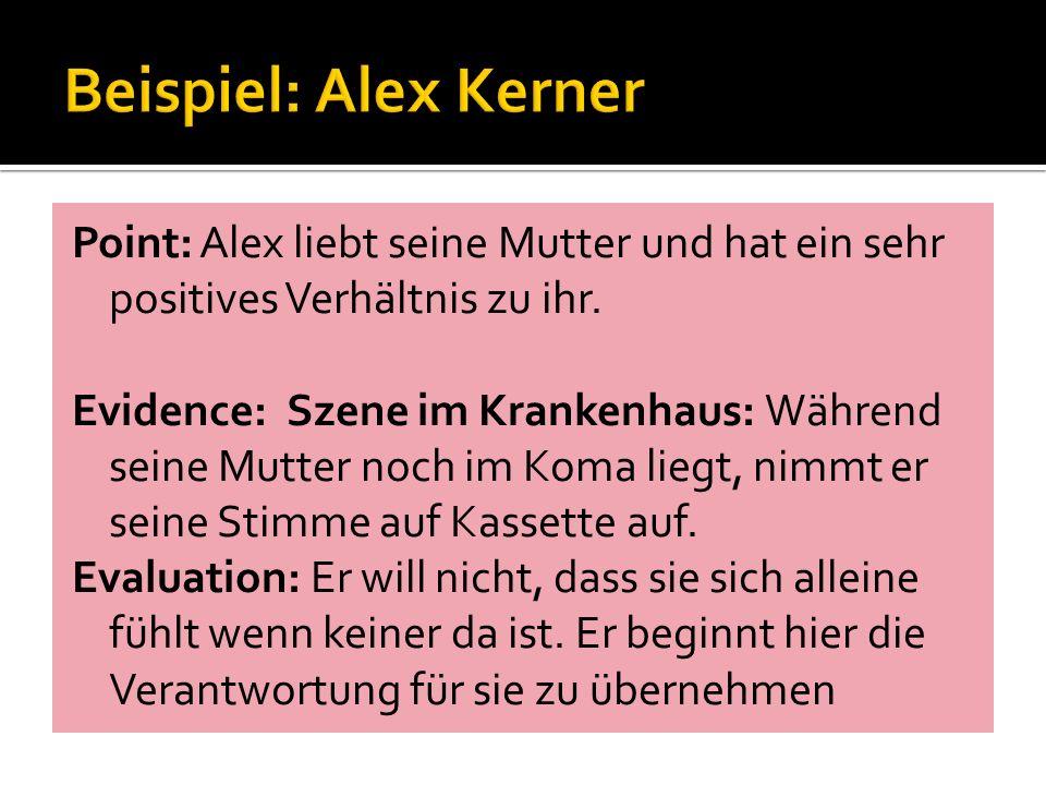 Point: Alex liebt seine Mutter und hat ein sehr positives Verhältnis zu ihr.