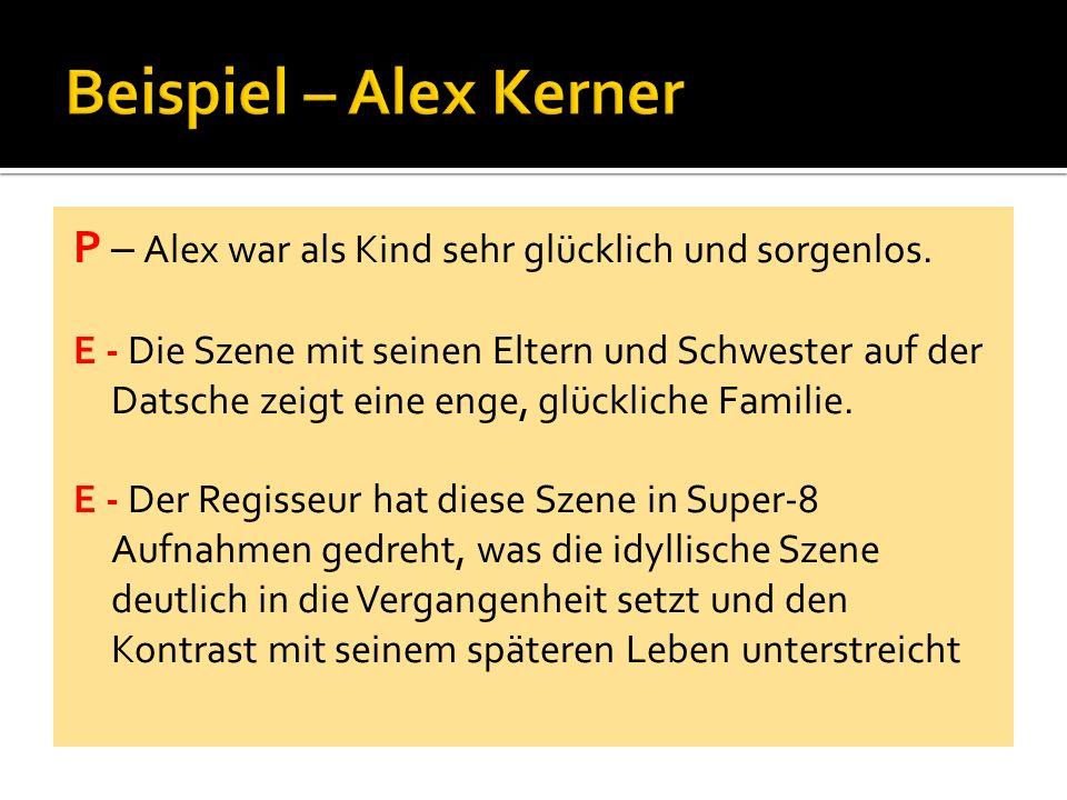 P – Alex war als Kind sehr glücklich und sorgenlos.