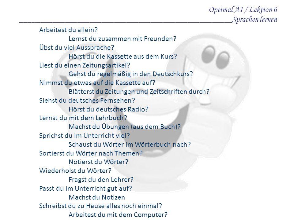 Fragesatz und Aufforderungssatz (Imperativ: formell und informell).