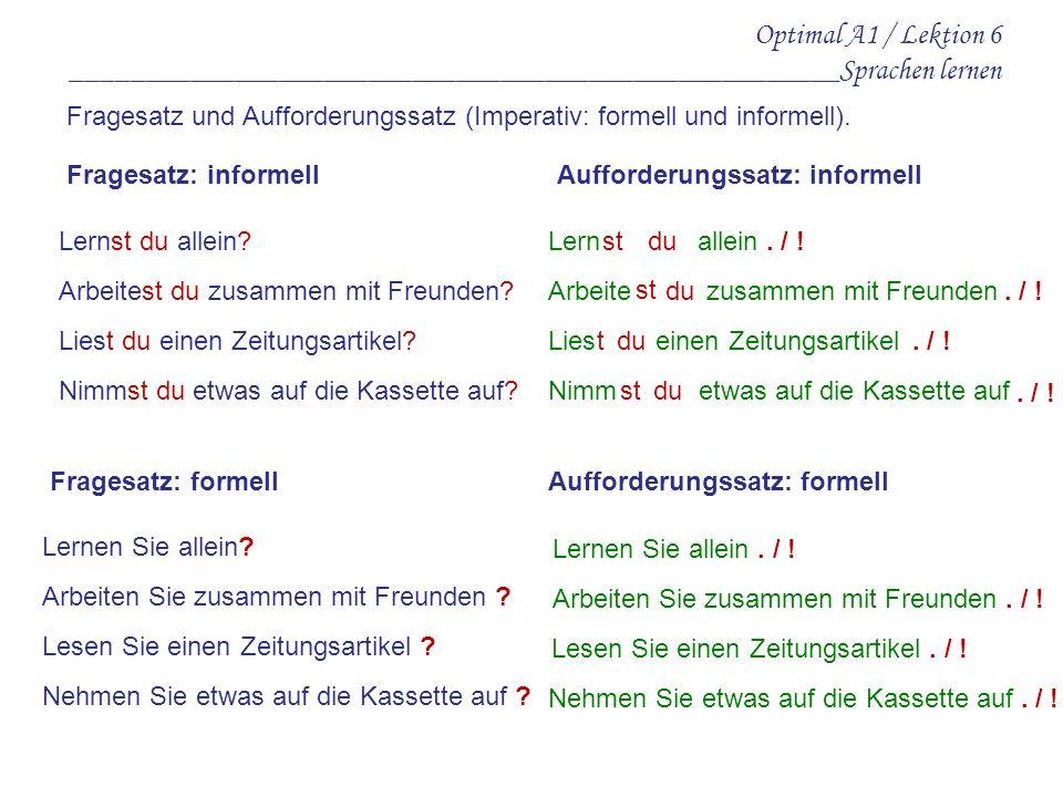 Optimal A1 / Lektion 6 ____________________________________________________Sprachen lernen Akkusativ & Dativ ( Dativ: Präposition + Dativ + Nomen ) ____ Stift.