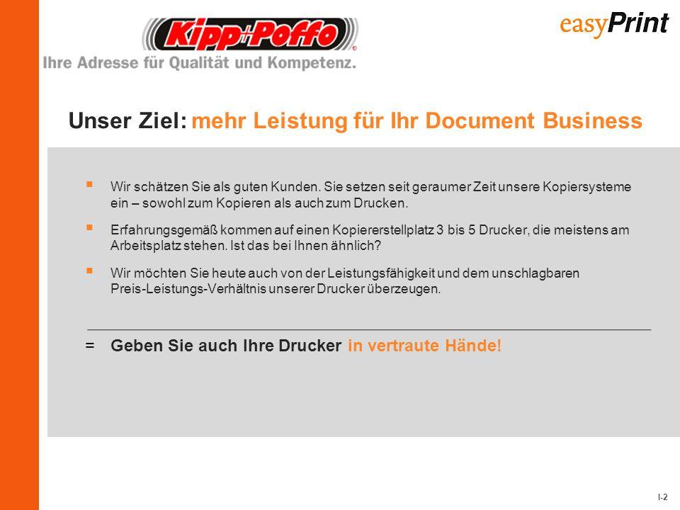 I-2 Unser Ziel: mehr Leistung für Ihr Document Business Wir schätzen Sie als guten Kunden.