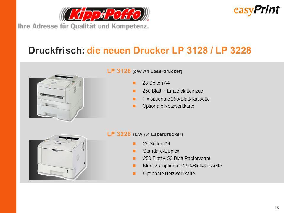 I-8 Druckfrisch: die neuen Drucker LP 3128 / LP 3228 28 Seiten A4 250 Blatt + Einzelblatteinzug 1 x optionale 250-Blatt-Kassette Optionale Netzwerkkar