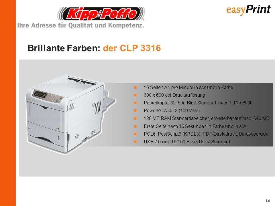 I-9 16 Seiten A4 pro Minute in s/w und in Farbe 600 x 600 dpi Druckauflösung Papierkapazität: 600 Blatt Standard, max. 1.100 Blatt PowerPC750CX (400 M