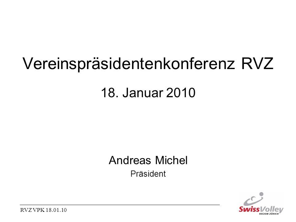 RVZ VPK 18.01.10 Vereinspräsidentenkonferenz RVZ 18. Januar 2010 Andreas Michel Präsident