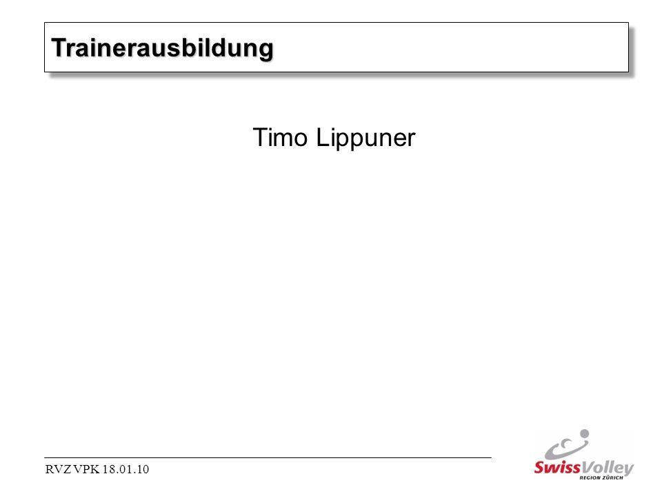 TrainerausbildungTrainerausbildung RVZ VPK 18.01.10 Timo Lippuner