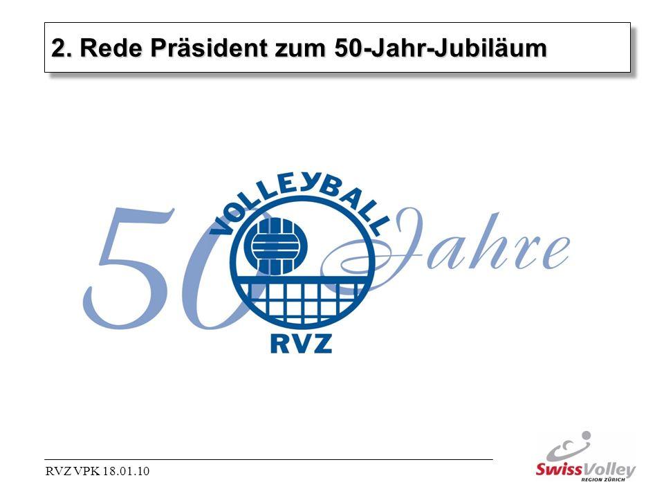 2. Rede Präsident zum 50-Jahr-Jubiläum RVZ VPK 18.01.10
