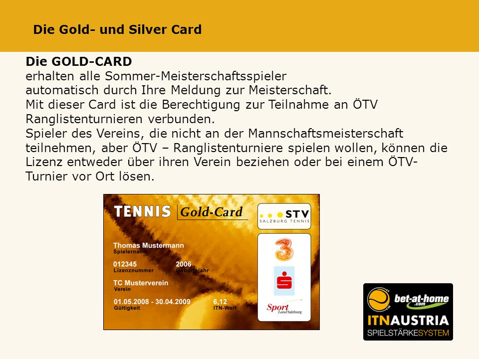Die Gold- und Silver Card Die GOLD-CARD erhalten alle Sommer-Meisterschaftsspieler automatisch durch Ihre Meldung zur Meisterschaft.