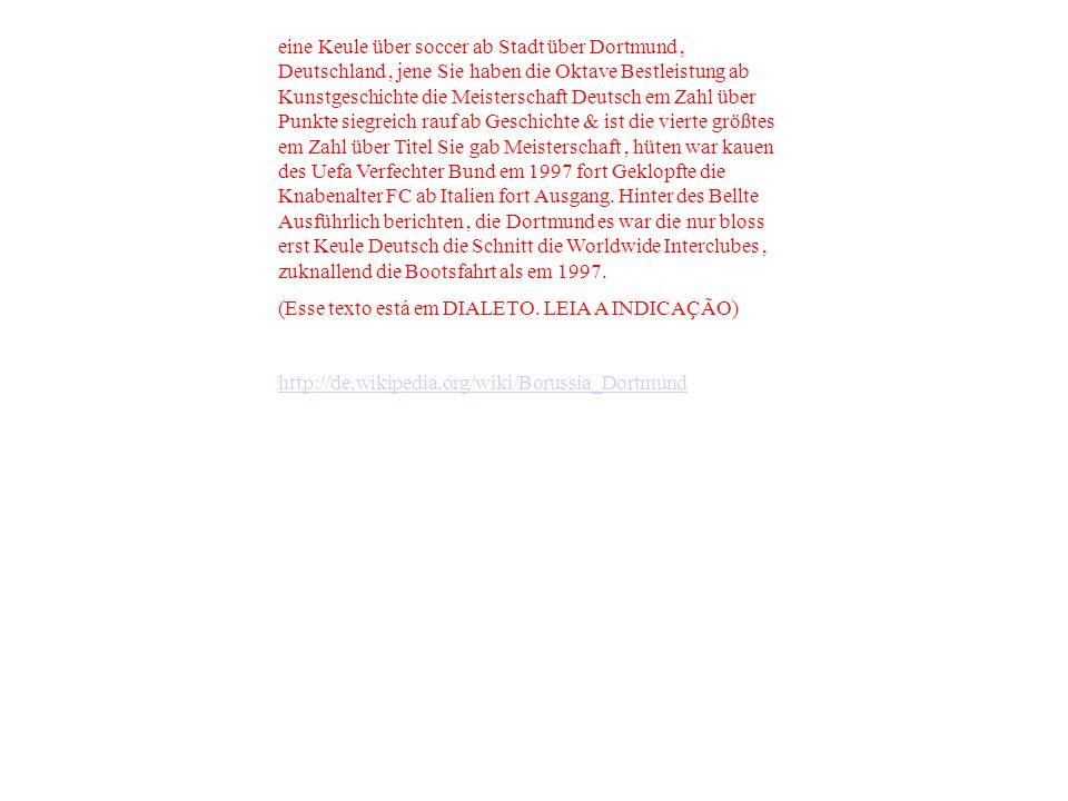 eine Keule über soccer ab Stadt über Dortmund, Deutschland, jene Sie haben die Oktave Bestleistung ab Kunstgeschichte die Meisterschaft Deutsch em Zahl über Punkte siegreich rauf ab Geschichte & ist die vierte größtes em Zahl über Titel Sie gab Meisterschaft, hüten war kauen des Uefa Verfechter Bund em 1997 fort Geklopfte die Knabenalter FC ab Italien fort Ausgang.