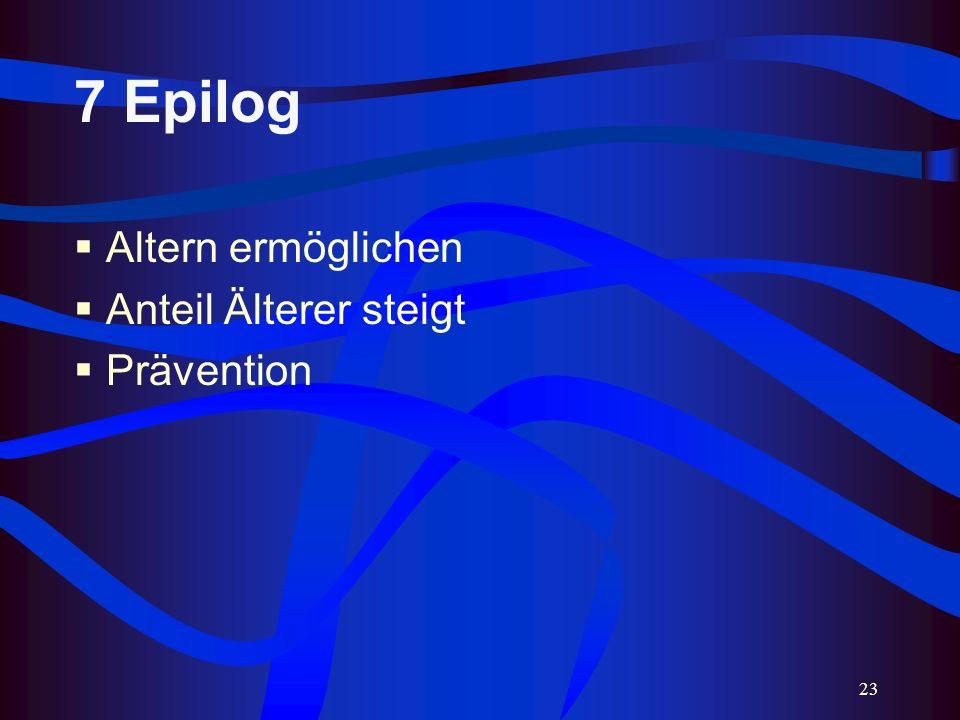 23 7 Epilog Altern ermöglichen Anteil Älterer steigt Prävention