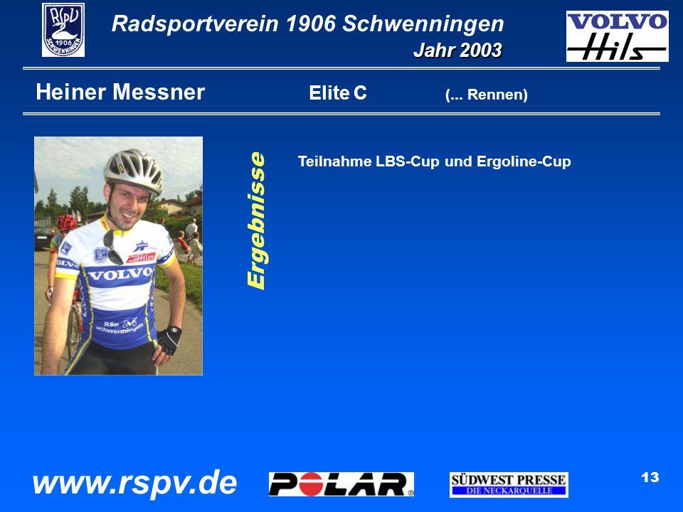 Radsportverein 1906 Schwenningen Jahr 2003 www.rspv.de 13 Heiner Messner Elite C (...