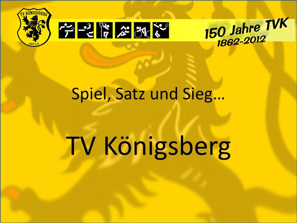 Spiel, Satz und Sieg… TV Königsberg