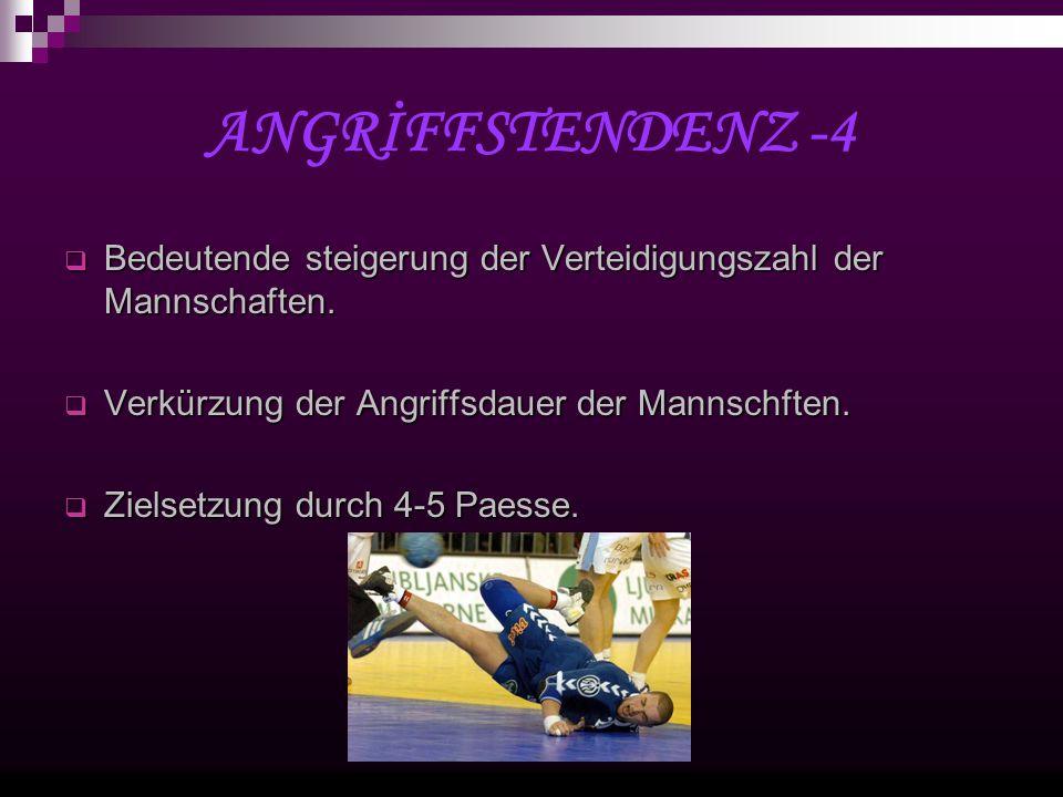ANGRİFFSTENDENZ -4 Bedeutende steigerung der Verteidigungszahl der Mannschaften.