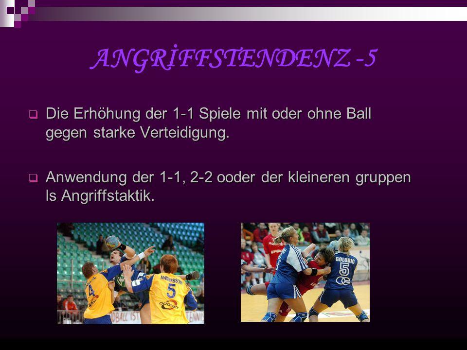 ANGRİFFSTENDENZ -5 Die Erhöhung der 1-1 Spiele mit oder ohne Ball gegen starke Verteidigung.