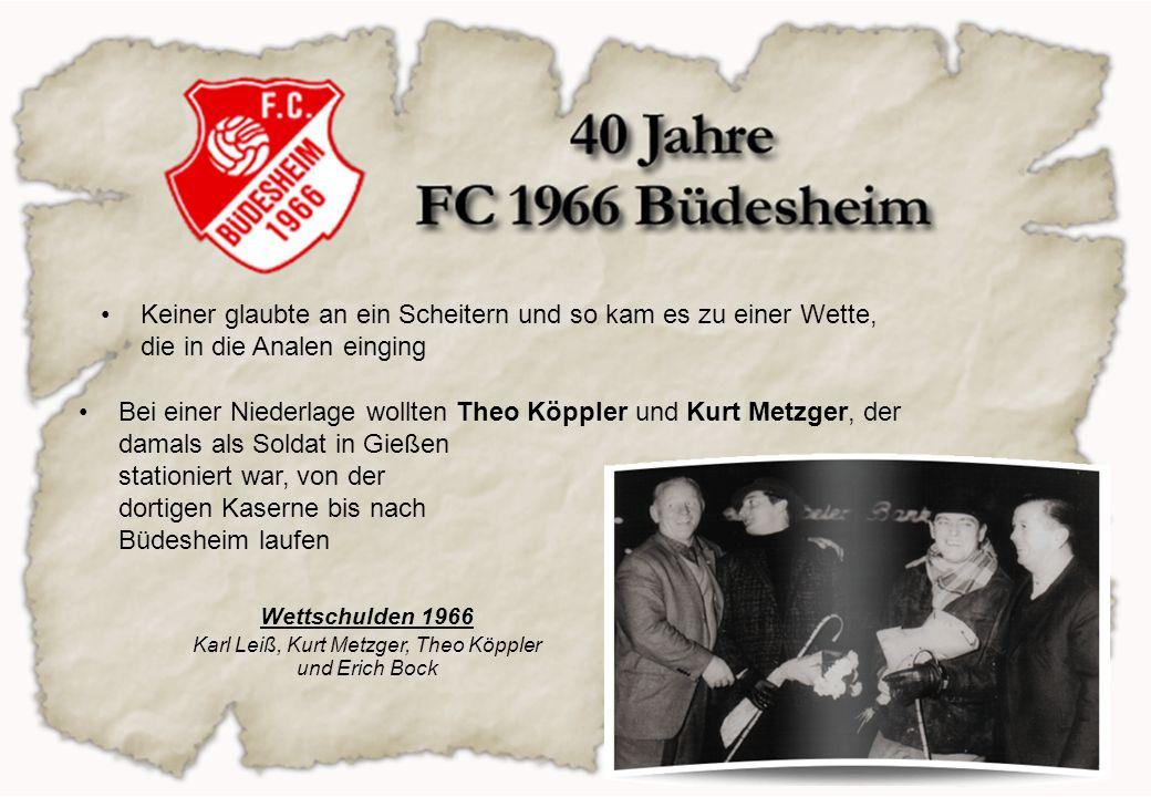 Der Sonntag kam, die Feierlichkeiten im Saalbau König waren vorbereitet, das Spiel allerdings ging mit 2:3 verloren gefeiert wurde trotzdem und die Wette wurde eingelöst die Meisterschaft wurde dann eine Woche später mit einem 4:1 in Assenheim unter Dach und Fach gebracht Wettschulden 1966 Karl Leiß, Kurt Metzger, Theo Köppler und Erich Bock