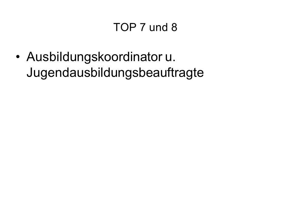 TOP 7 und 8 Ausbildungskoordinator u. Jugendausbildungsbeauftragte