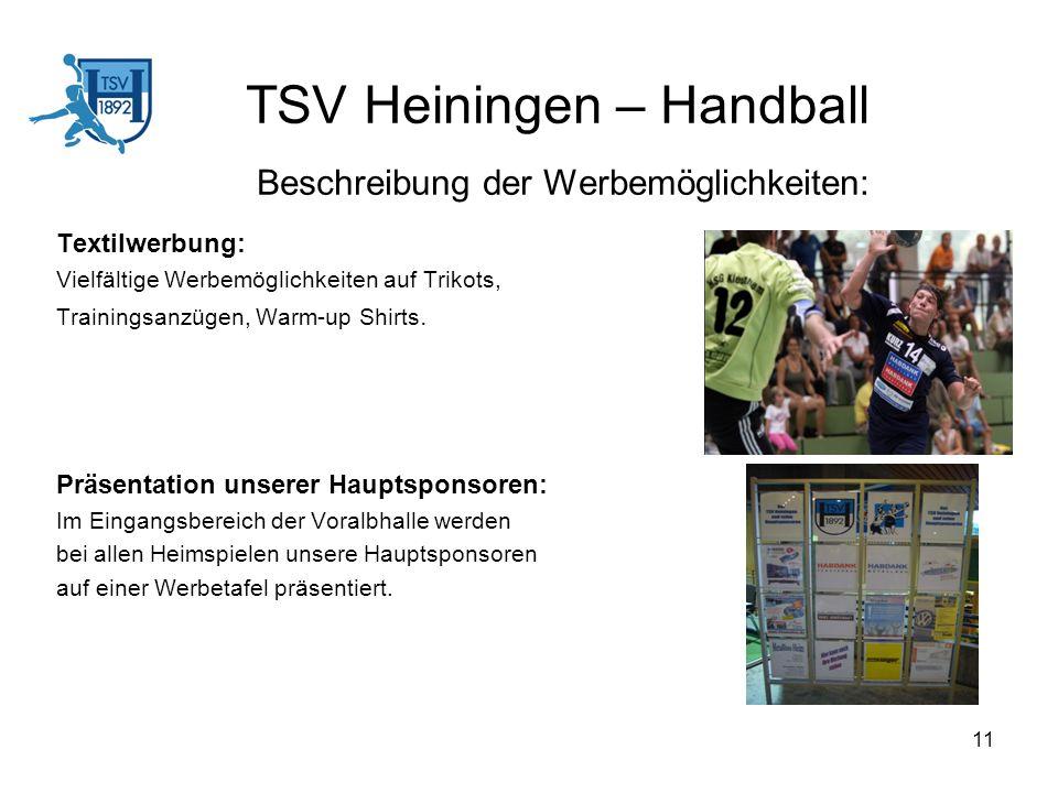 11 TSV Heiningen – Handball Beschreibung der Werbemöglichkeiten: Textilwerbung: Vielfältige Werbemöglichkeiten auf Trikots, Trainingsanzügen, Warm-up