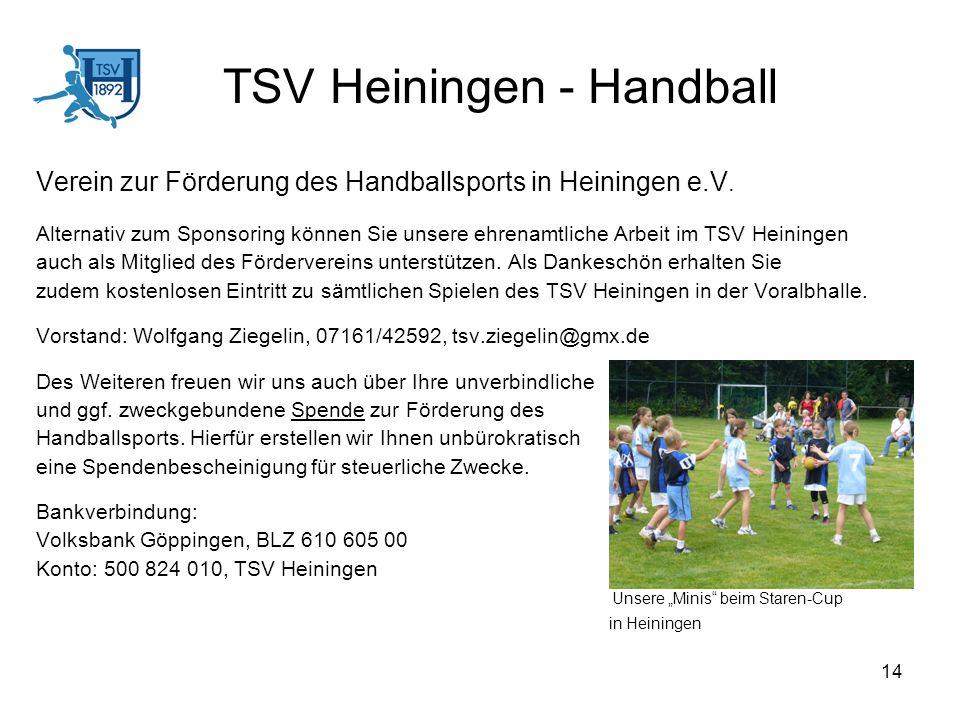 14 TSV Heiningen - Handball Verein zur Förderung des Handballsports in Heiningen e.V. Alternativ zum Sponsoring können Sie unsere ehrenamtliche Arbeit