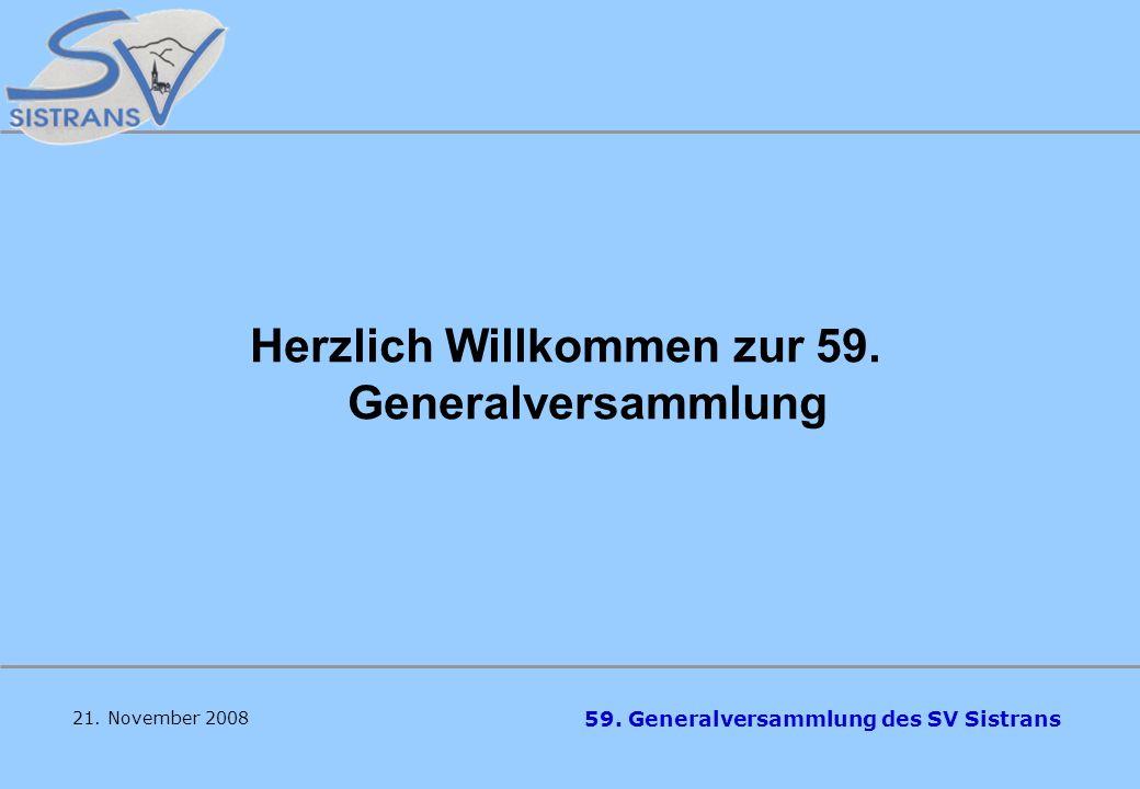 59.Generalversammlung des SV Sistrans 21. November 2008 Herzlich Willkommen zur 59.