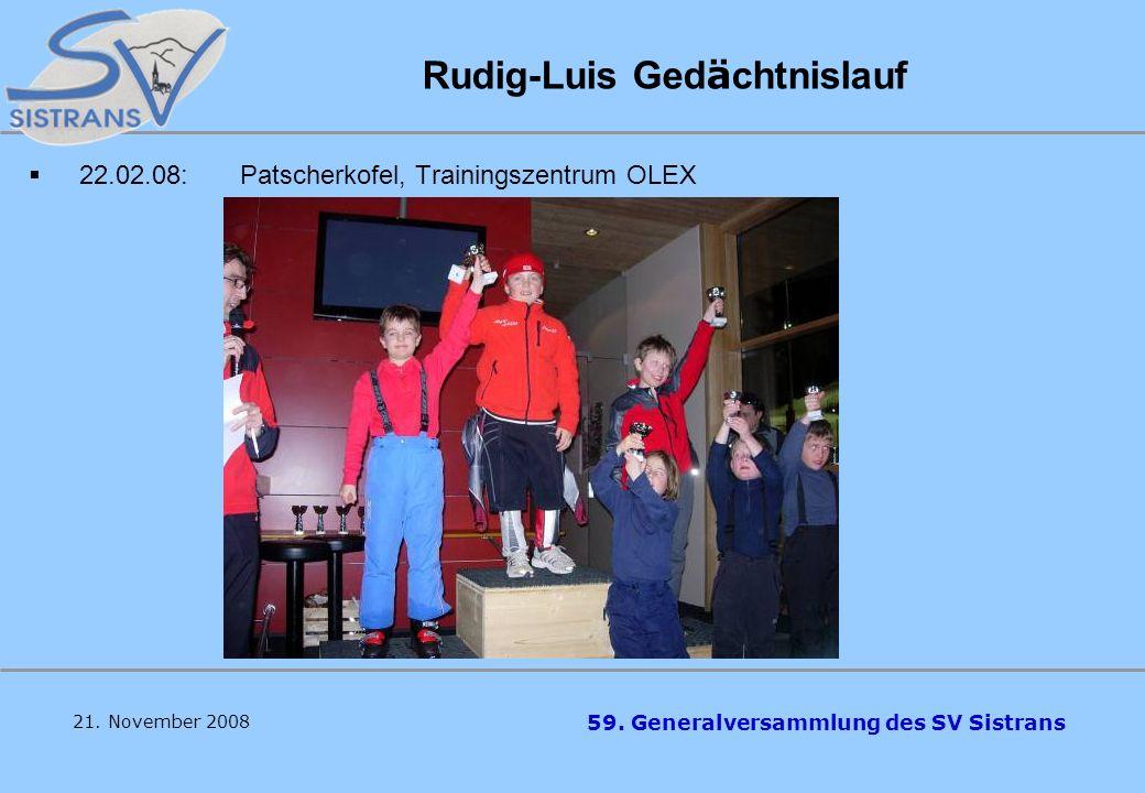 59. Generalversammlung des SV Sistrans Behinderteneuropacup 04., 05. Jänner Trotz widrigster Witterung! 21. November 2008