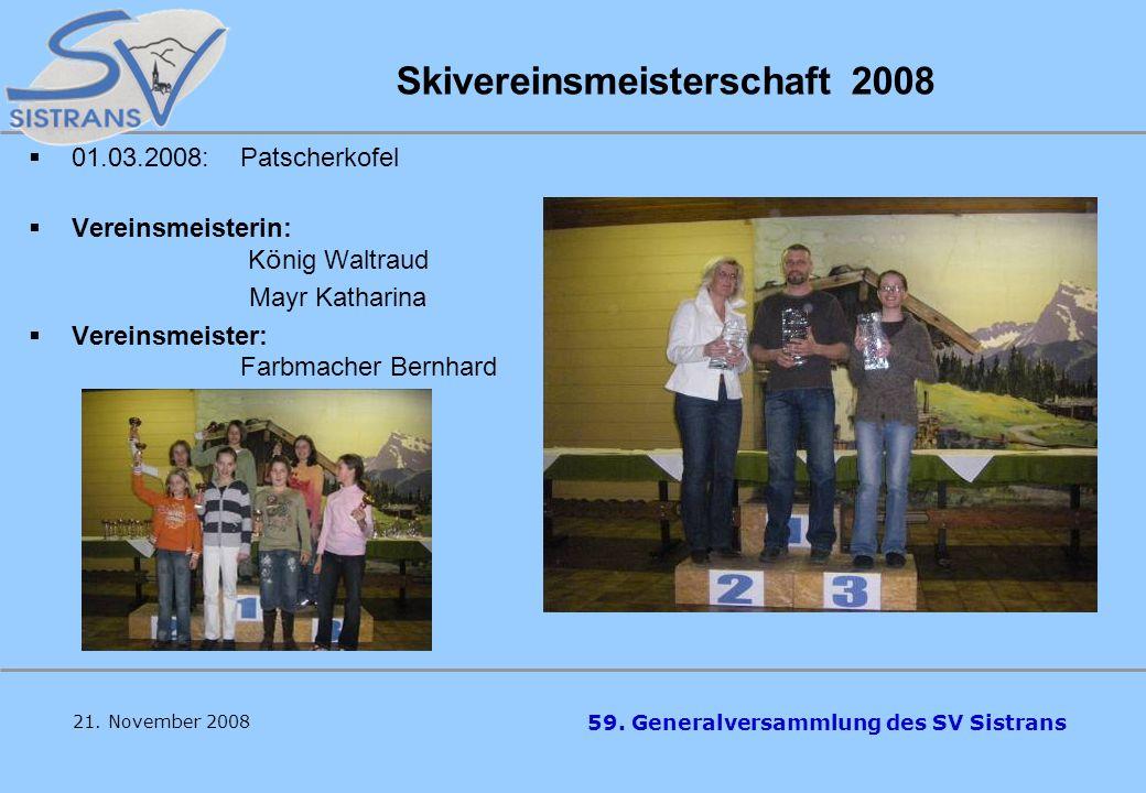 59. Generalversammlung des SV Sistrans Rudig-Luis Ged ä chtnislauf 22.02.08:Patscherkofel, Trainingszentrum OLEX 21. November 2008