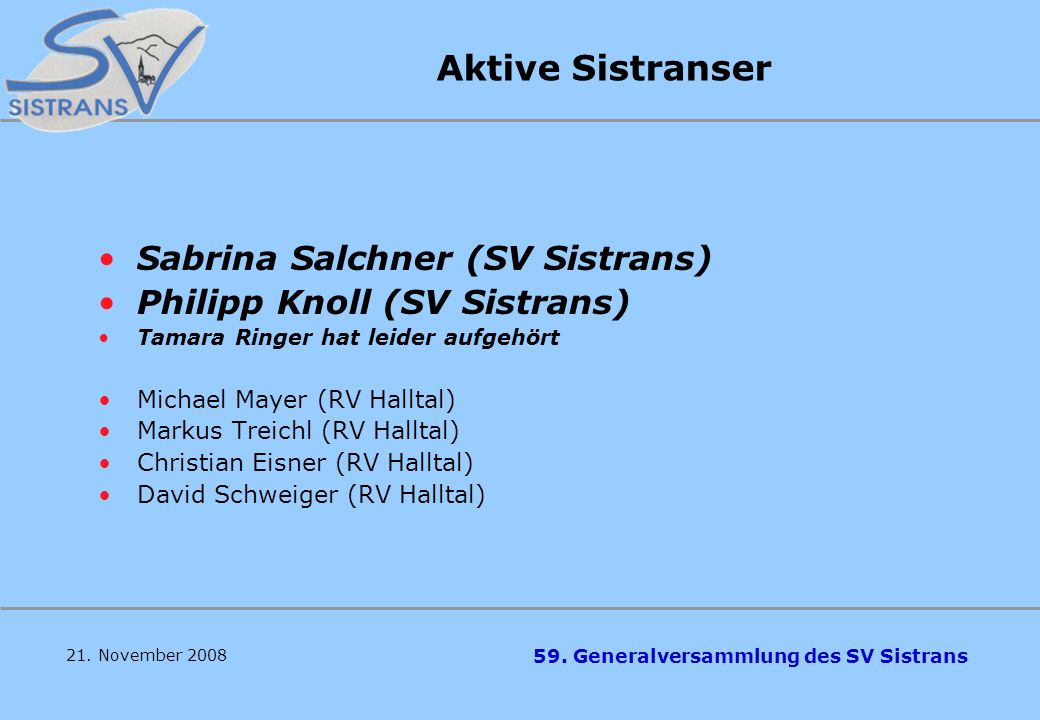59. Generalversammlung des SV Sistrans Sektion Kunstbahnrodeln Christian Treichl– Sektionsleiter Josef Früh – Sektionsleiter Stv. Christoph Schweiger