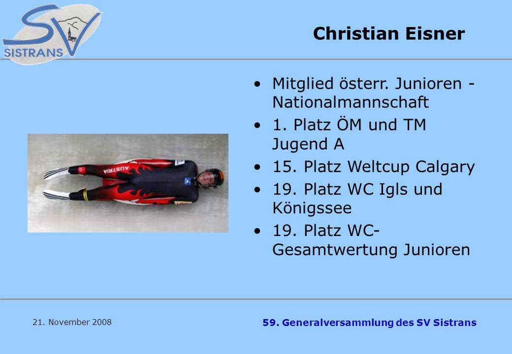 59. Generalversammlung des SV Sistrans Markus Treichl Mitglied der Junioren- Nationalmannschaft 16. Platz JWC Igls 3. Platz TM Jugend A 3. Platz ÖM Ju