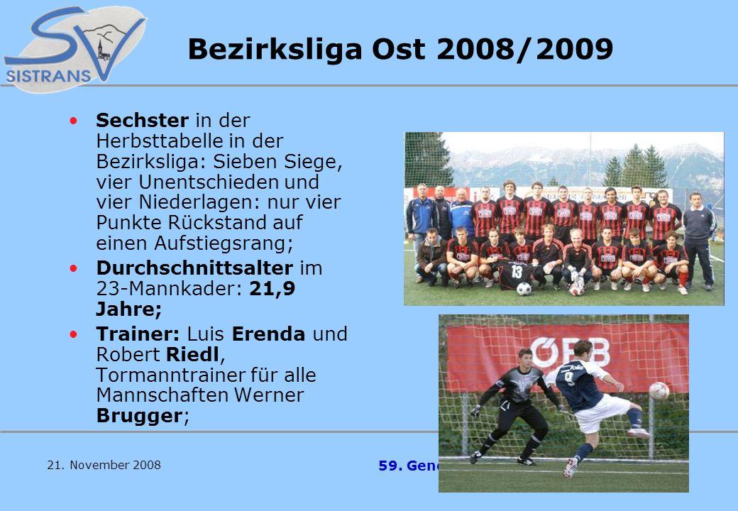 59. Generalversammlung des SV Sistrans 21. November 2008 Meister 2007/08 In der 1. Klasse Ost wurde unter Trainer Hubi Piegger der Meistertitel geholt