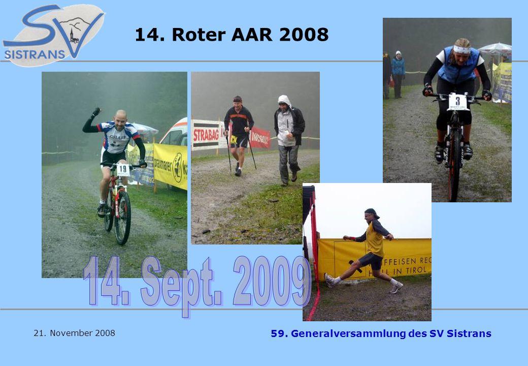 59. Generalversammlung des SV Sistrans 21. November 2008 14. Roter AAR 2008 30 2er Staffeln Sieger: Federspiel/Bader Posch/Larcher Sieger Sistranser-W