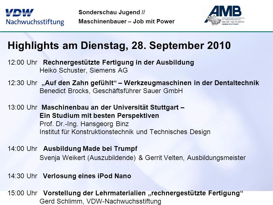 Sonderschau Jugend // Maschinenbauer – Job mit Power Highlights am Dienstag, 28. September 2010 12:00 Uhr Rechnergestützte Fertigung in der Ausbildung